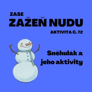Sněhulák a jeho aktivity