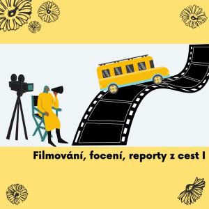 05 Filmování, focení a reporty z cest I